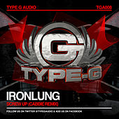Screw Up (Cabbie Remix) by Iron Lung