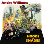 Hoods and Shades by Andre Williams