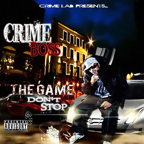 The Game Don't Stop by Crime Boss