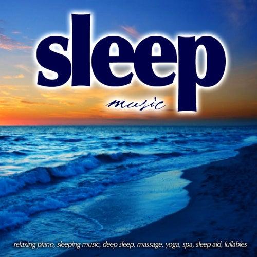 Sleep Music - Relaxing Piano, Sleeping Music, Deep Sleep, Massage, Yoga, Spa, Sleep Aid, Lullabies by Sleep Music Guru