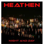 Night and Day by Heathen