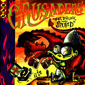 Fat, Drunk, and Stupid by The Crusaders