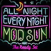 All Night, Every Night (feat. The Ready Set) - Single by Mod Sun