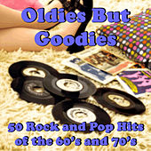 Oldies But Goodies: 50 Rock and Pop Hits of the 60's and 70's by Various Artists