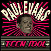 Teen Idol by Paul Evans