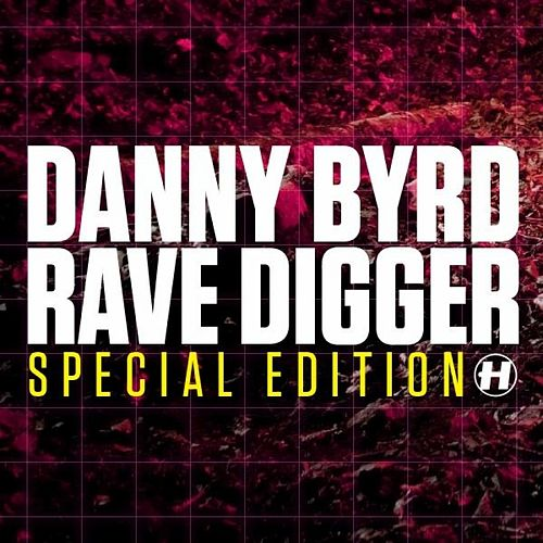Rave Digger Special Edition by Danny Byrd