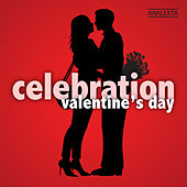 Celebration: Valentine's Day by Various Artists
