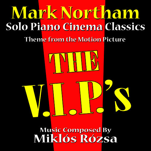 The V.I.P.'s - Theme for Solo Piano (MIklos Rozsa) by Mark Northam