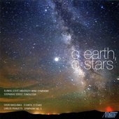 O Earth, O Stars by Illinois State University Wind Symphony