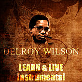 Learn & Live (Instrumental) by Delroy Wilson