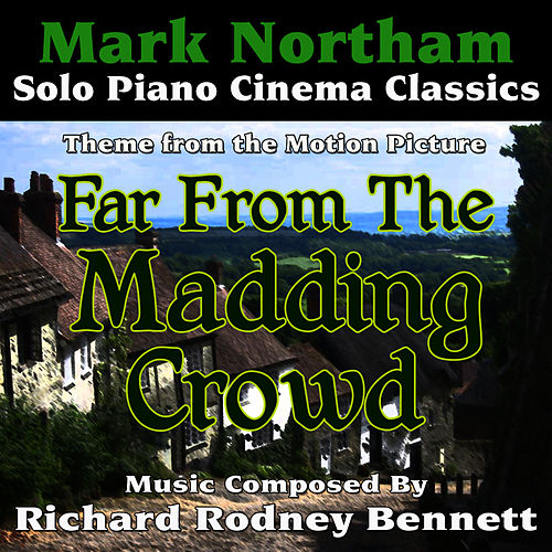 Far From The Madding Crowd - Theme for Solo Piano (Richard Rodney Bennett) by Mark Northam