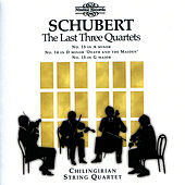 Schubert: The Last Three Quartets by Chilingirian String Quartet