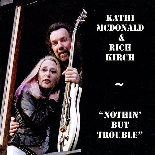 Nothin' but Trouble by Kathi McDonald
