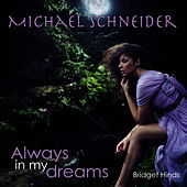 Always In My Dreams by Michael Schneider (2)
