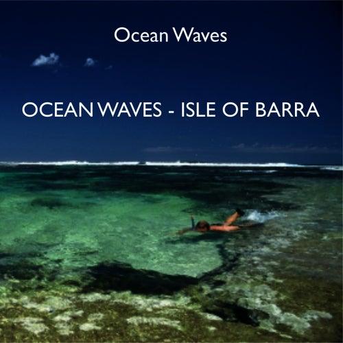 Ocean Waves Isle Of Barra by Ocean Waves