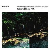 "ATAK017 Sacrifice Soundtrack for Seiji ""Fish on Land"" by Various Artists"