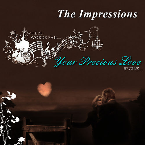 Your Precious Love by The Impressions