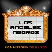 Una Historia de Éxitos: Los Ángeles Negros by Los Angeles Negros