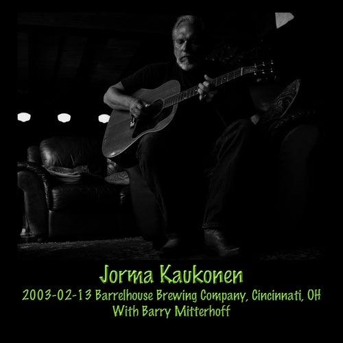 2003-02-13 Barrelhouse Brewing Company, Cincinnati, OH (Live) von Jorma Kaukonen