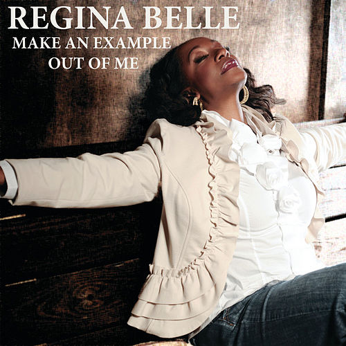 Make An Example Out Of Me by Regina Belle