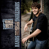 Something To Do With My Hands by Thomas Rhett