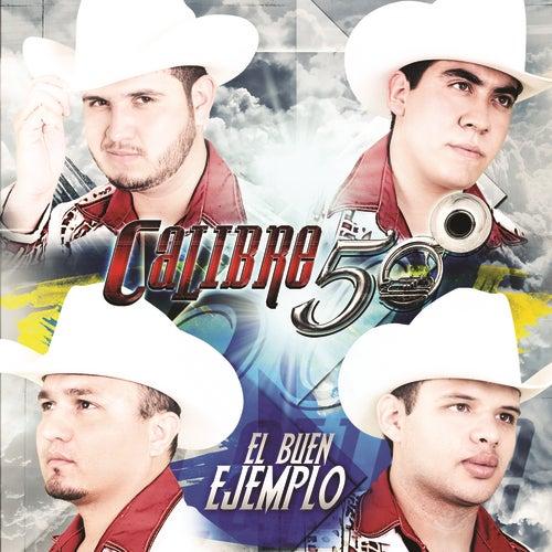 El Buen Ejemplo by Calibre 50