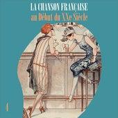 La Chanson Française au Début du XXe Siècle, Vol. 4 by Various Artists