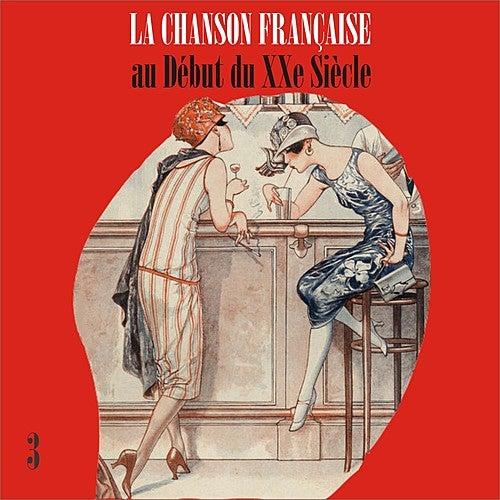 La Chanson Française au Début du XXe Siècle, Volume 3 by Various Artists
