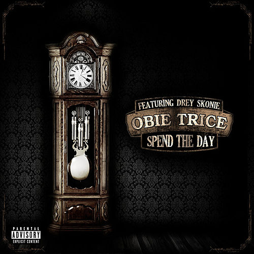 Spend the Day (feat. Drey Skonie) - Single by Obie Trice