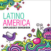 Latinoamérica… Unplugged Songbook by Latinoamericanto