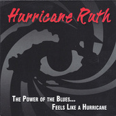 The Power of the Blues...Feels Like a Hurricane by Hurricane Ruth