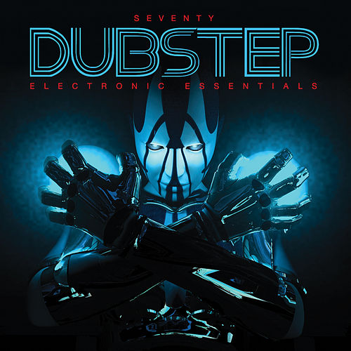 Seventy Dubstep - Electronic Essentials von Various Artists