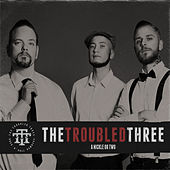 A Nickle or Two by The Troubled Three