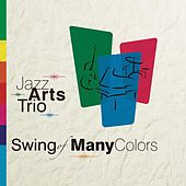 Swing of Many Colors by Jazz Arts Trio