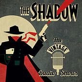 The Vintage Radio Shows by The Shadow