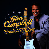 Greatest Hits Live by Glen Campbell