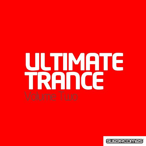 Ultimate Trance - Volume Two by Various Artists