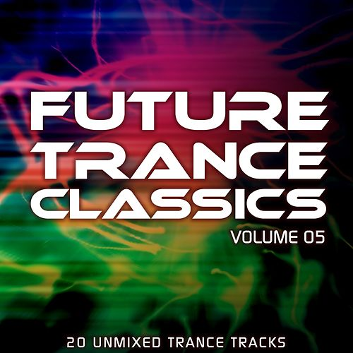 Future Trance Classics Vol. 5 by Various Artists