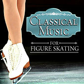 Classical Music for Figure Skating by Various Artists