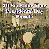 50 Songs for Your Presidents' Day Parade by Various Artists