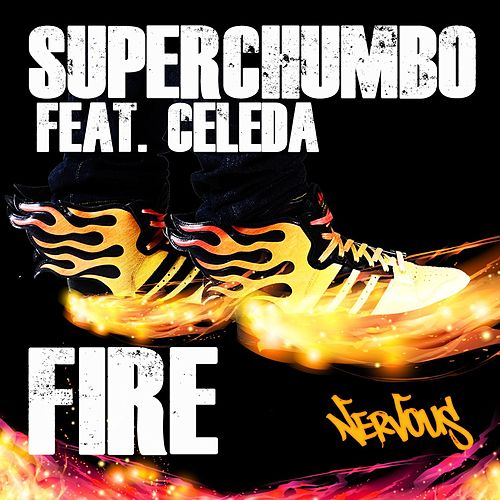 Fire feat. Celeda by Superchumbo