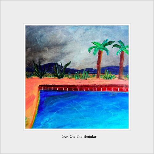 Sex On The Regular by Miniature Tigers