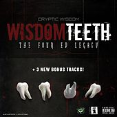 Wisdom Teeth: The Four EP Legacy, Pt. 1 by Cryptic Wisdom
