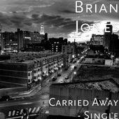 Carried Away - Single by Brian Jones