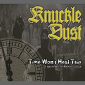 Time Won't Heal This (15th Anniversary Re-Mastered Edition) by Knuckledust