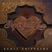 Fight For Love by Scott Krippayne
