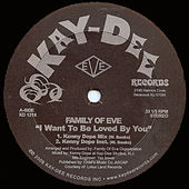 I Want to Be Loved By You - EP by Family Of Eve