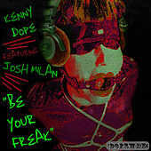 Be Your Freak - Single by Kenny