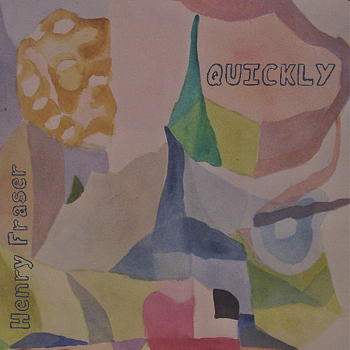 Quickly by Henry Fraser