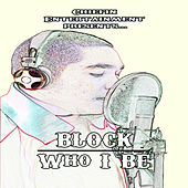 Who I Be by Block